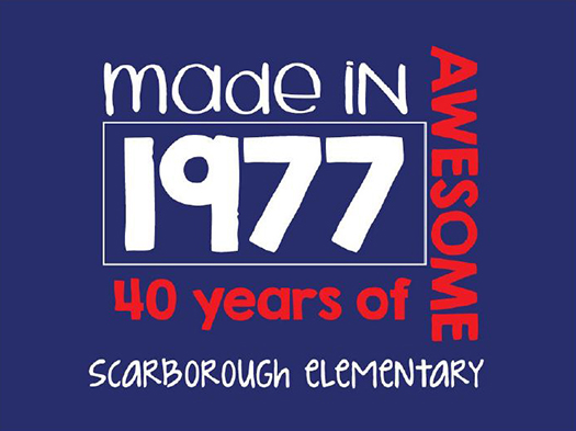 graphic says Made in 1977. 40 Years of Awesome. Scarborough Elementary